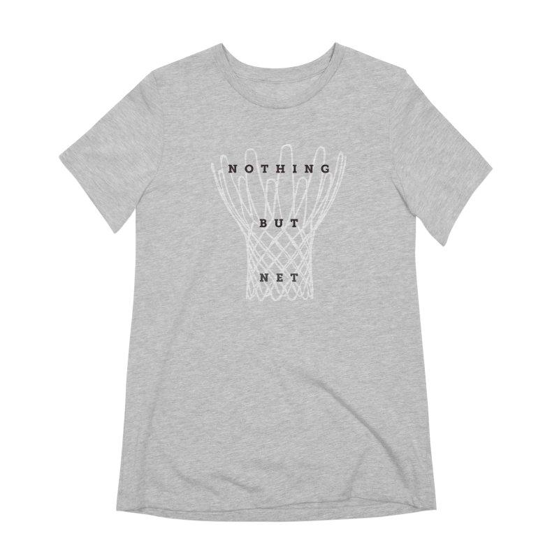 Nothing But Net Women's Extra Soft T-Shirt by Shane Guymon