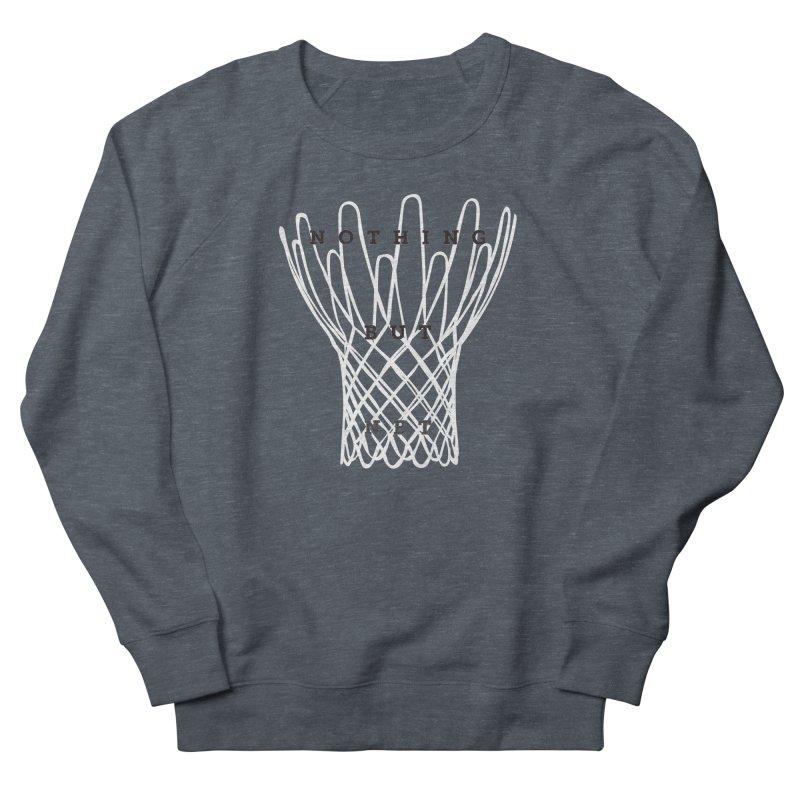 Nothing But Net Men's French Terry Sweatshirt by Shane Guymon