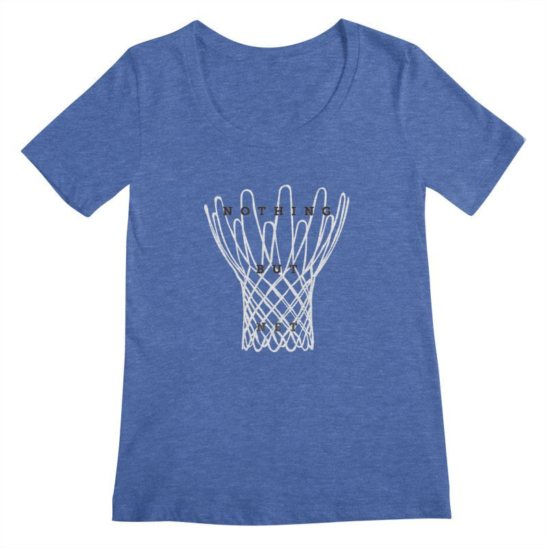 Nothing But Net Women's Regular Scoop Neck by Shane Guymon