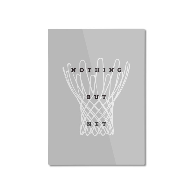 Nothing But Net Home Mounted Aluminum Print by Shane Guymon Shirt Shop