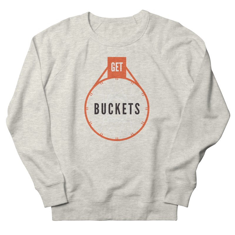 Get Buckets Men's French Terry Sweatshirt by Shane Guymon