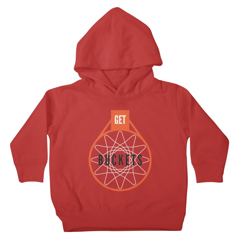 Get Buckets Kids Toddler Pullover Hoody by Shane Guymon