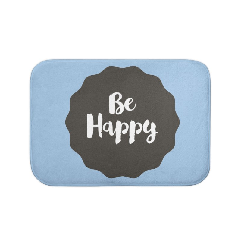 Be Happy Home Bath Mat by Shane Guymon