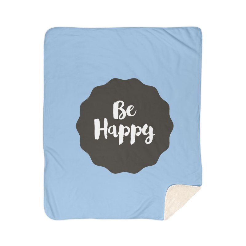 Be Happy Home Sherpa Blanket Blanket by Shane Guymon