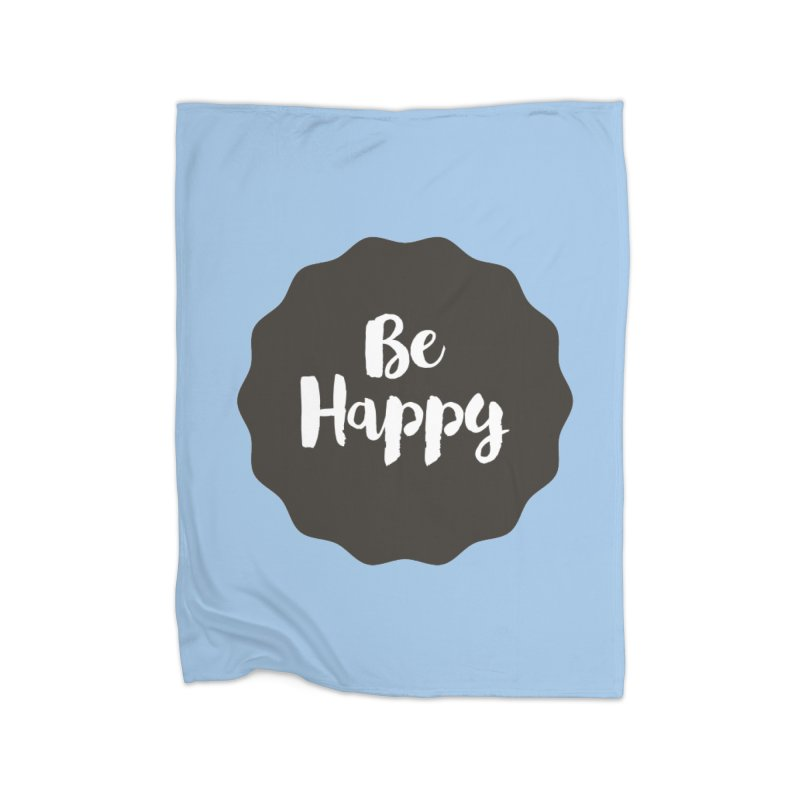 Be Happy Home Fleece Blanket Blanket by Shane Guymon