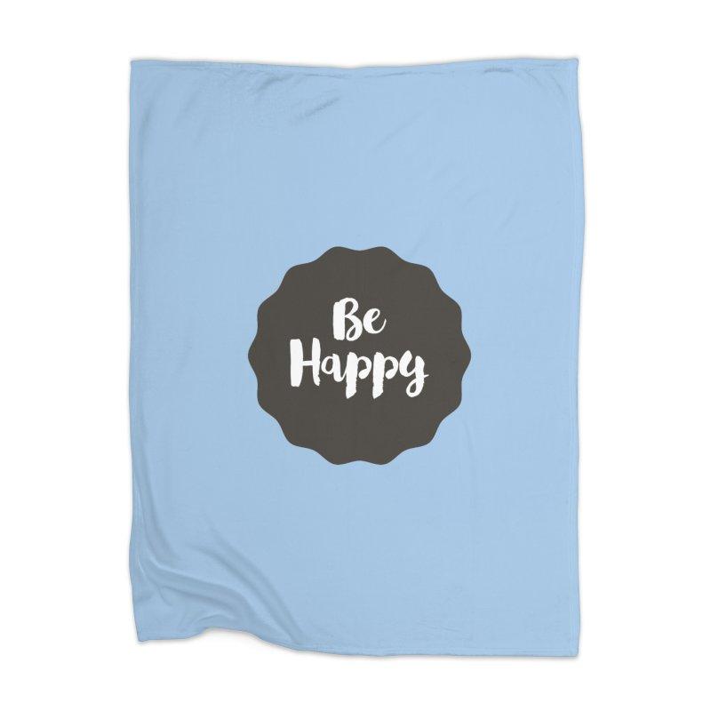 Be Happy Home Blanket by Shane Guymon Shirt Shop
