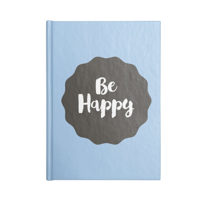 Be Happy Accessories Lined Journal Notebook by Shane Guymon