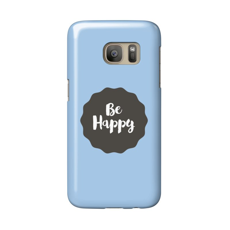 Be Happy Accessories Phone Case by Shane Guymon Shirt Shop