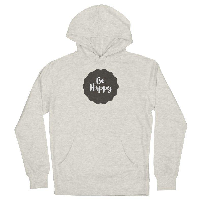 Be Happy Women's Pullover Hoody by Shane Guymon