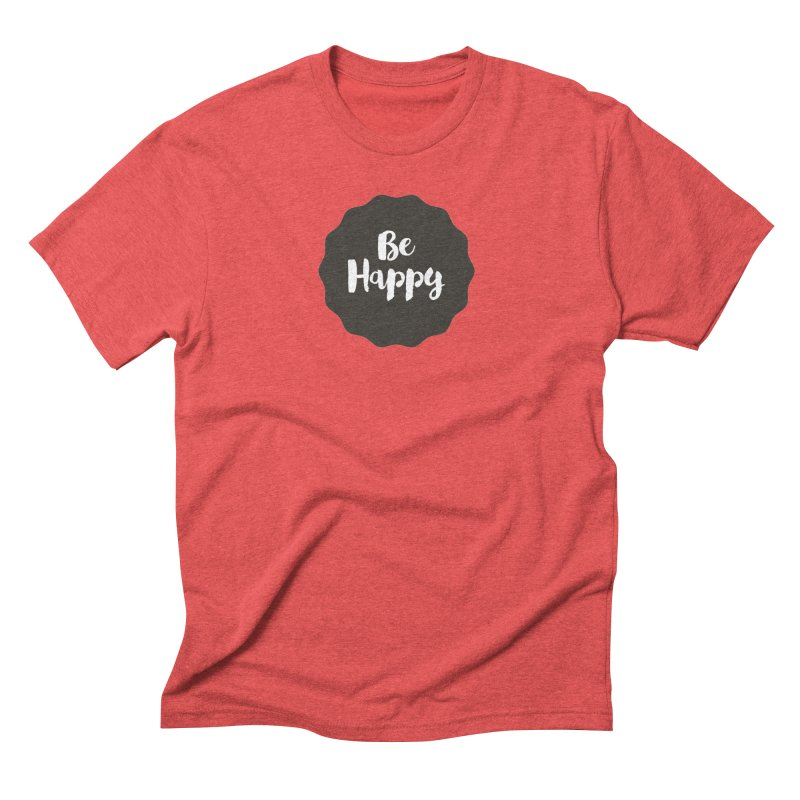 Be Happy Men's Triblend T-shirt by Shane Guymon