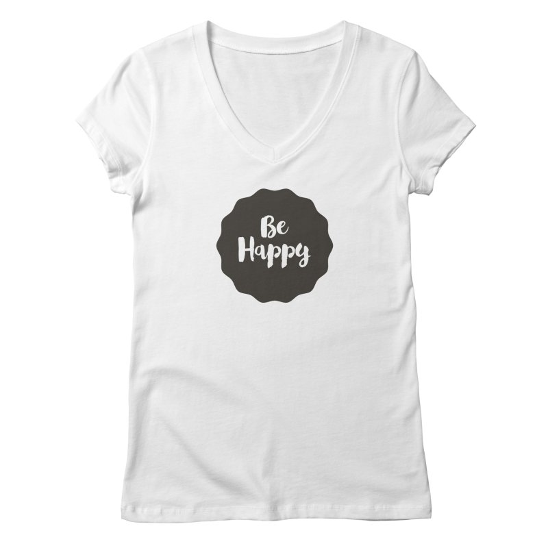 Be Happy Women's V-Neck by Shane Guymon