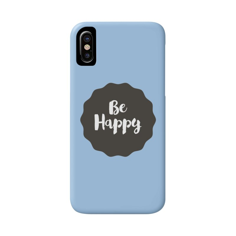 Be Happy Accessories Phone Case by Shane Guymon