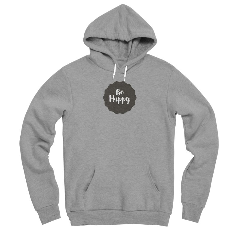 Be Happy Women's Sponge Fleece Pullover Hoody by Shane Guymon