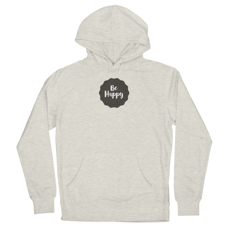 Be Happy Men's French Terry Pullover Hoody by Shane Guymon