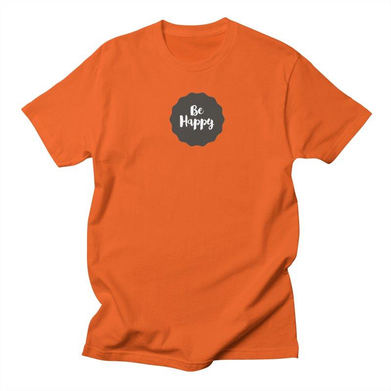 Be Happy Men's T-Shirt by Shane Guymon
