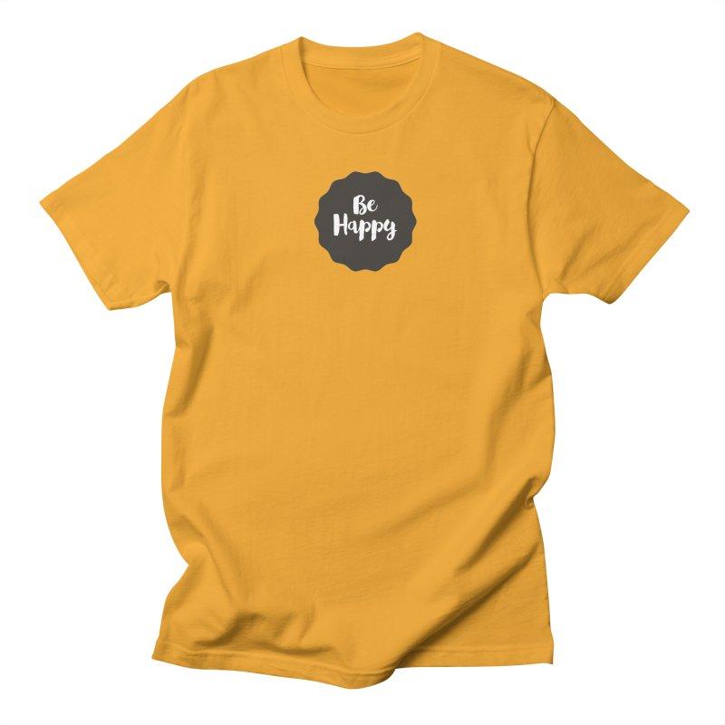 Be Happy Women's Regular Unisex T-Shirt by Shane Guymon