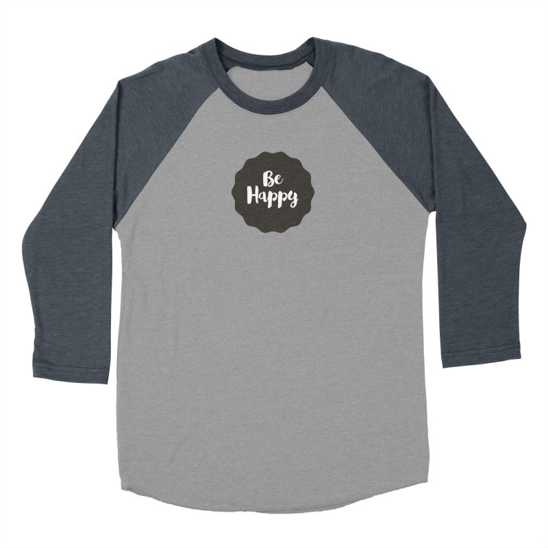 Be Happy Women's Baseball Triblend Longsleeve T-Shirt by Shane Guymon