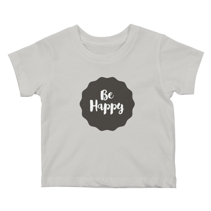 Be Happy Kids Baby T-Shirt by Shane Guymon