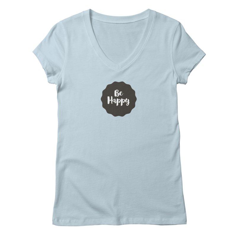 Be Happy Women's V-Neck by Shane Guymon Shirt Shop