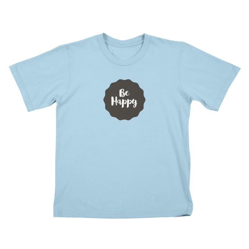 Be Happy Kids T-Shirt by Shane Guymon Shirt Shop