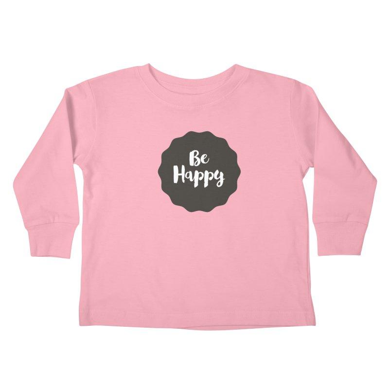 Be Happy Kids Toddler Longsleeve T-Shirt by Shane Guymon Shirt Shop