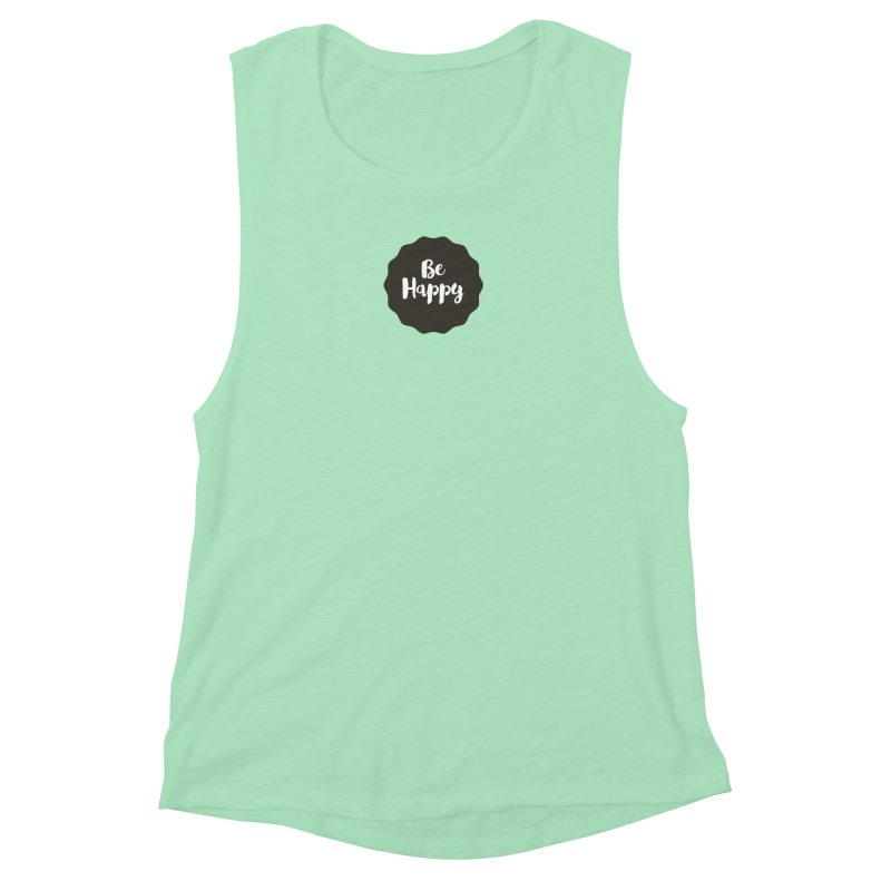 Be Happy Women's Muscle Tank by Shane Guymon