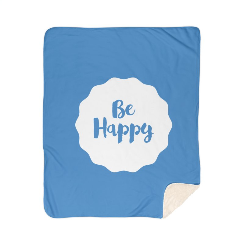 Be Happy (white) Home Sherpa Blanket Blanket by Shane Guymon