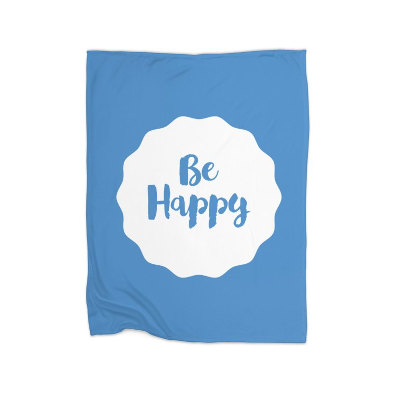 Be Happy (white) Home Fleece Blanket Blanket by Shane Guymon