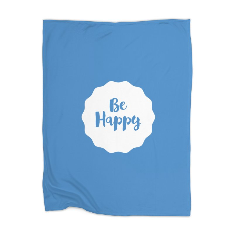 Be Happy (white) Home Blanket by Shane Guymon Shirt Shop