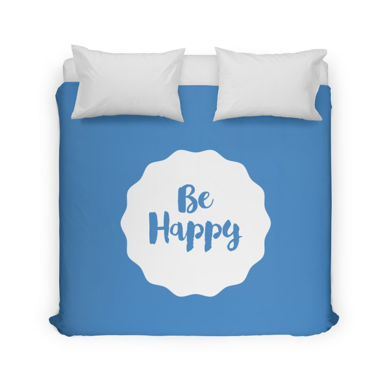 Be Happy (white) Home Duvet by Shane Guymon