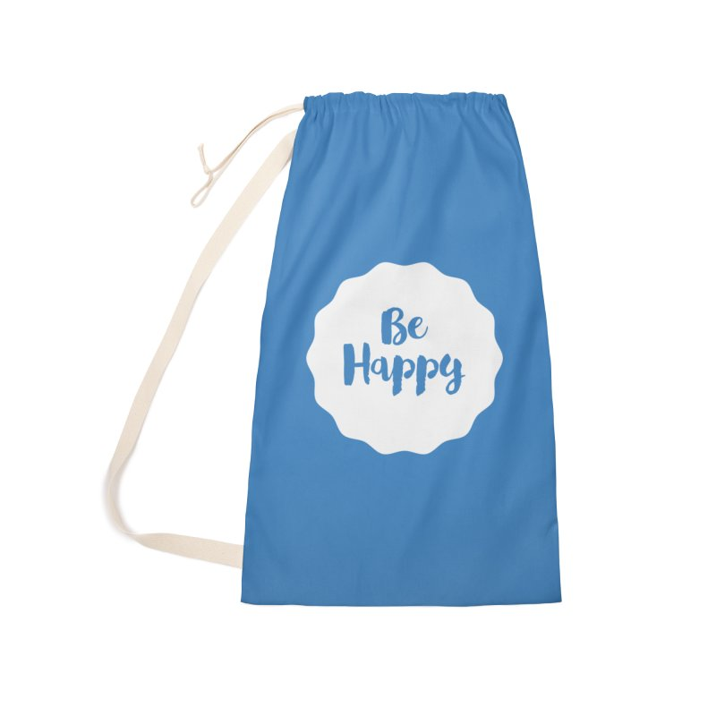 Be Happy (white) Accessories Laundry Bag Bag by Shane Guymon