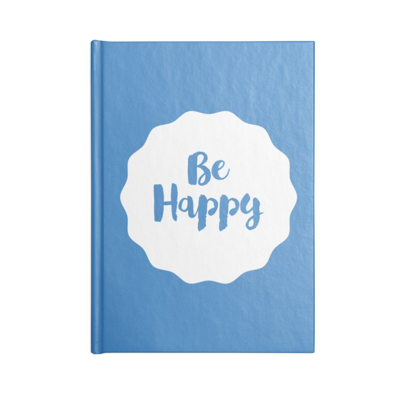 Be Happy (white) Accessories Lined Journal Notebook by Shane Guymon