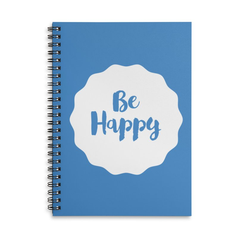 Be Happy (white) Accessories Lined Spiral Notebook by Shane Guymon