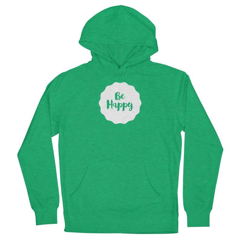Be Happy (white) Women's Pullover Hoody by Shane Guymon