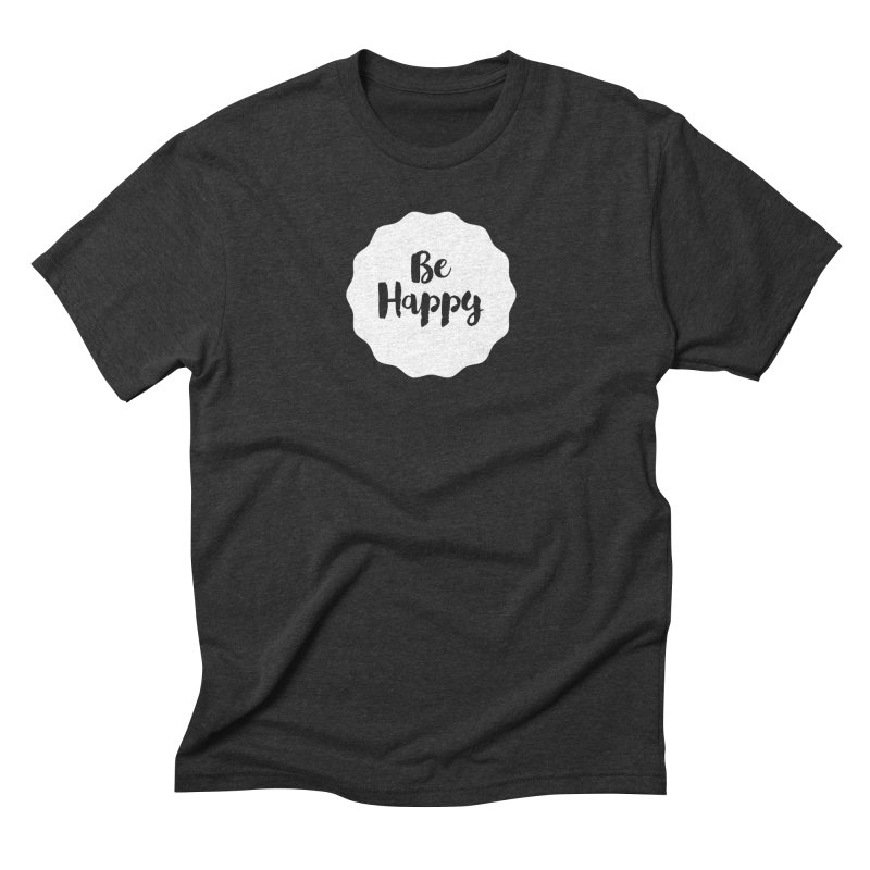 Be Happy (white) Men's Triblend T-shirt by Shane Guymon