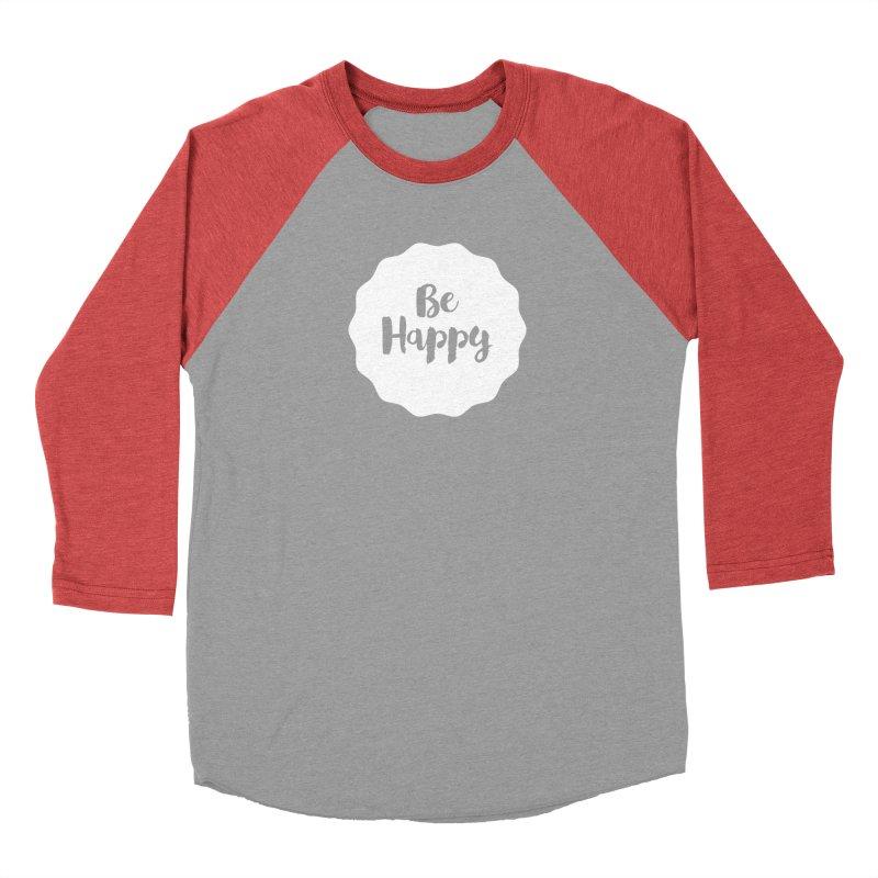 Be Happy (white) Women's Baseball Triblend T-Shirt by Shane Guymon