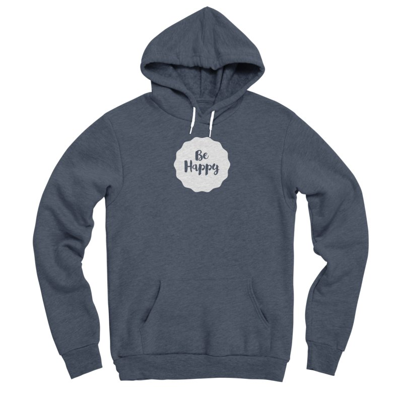 Be Happy (white) Women's Sponge Fleece Pullover Hoody by Shane Guymon