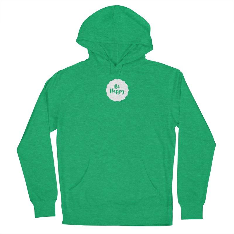 Be Happy (white) Women's Pullover Hoody by Shane Guymon Shirt Shop