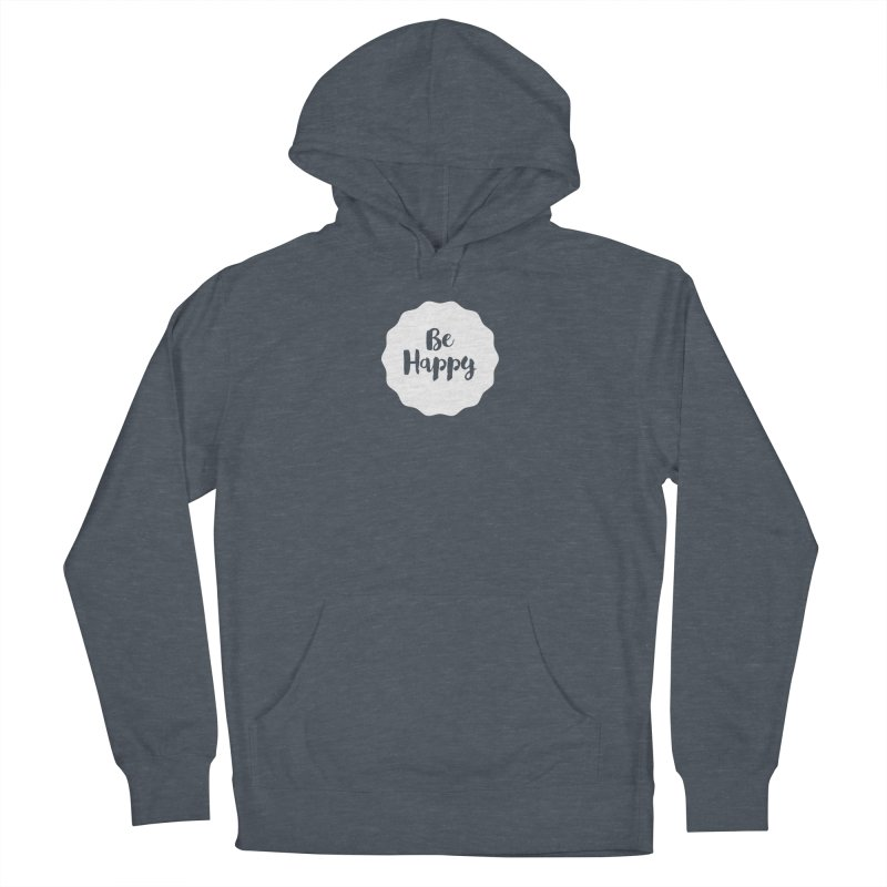 Be Happy (white) Men's French Terry Pullover Hoody by Shane Guymon