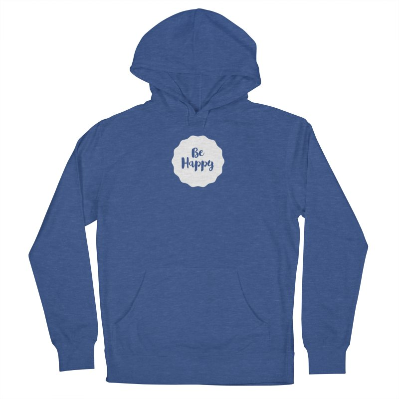Be Happy (white) Men's Pullover Hoody by Shane Guymon