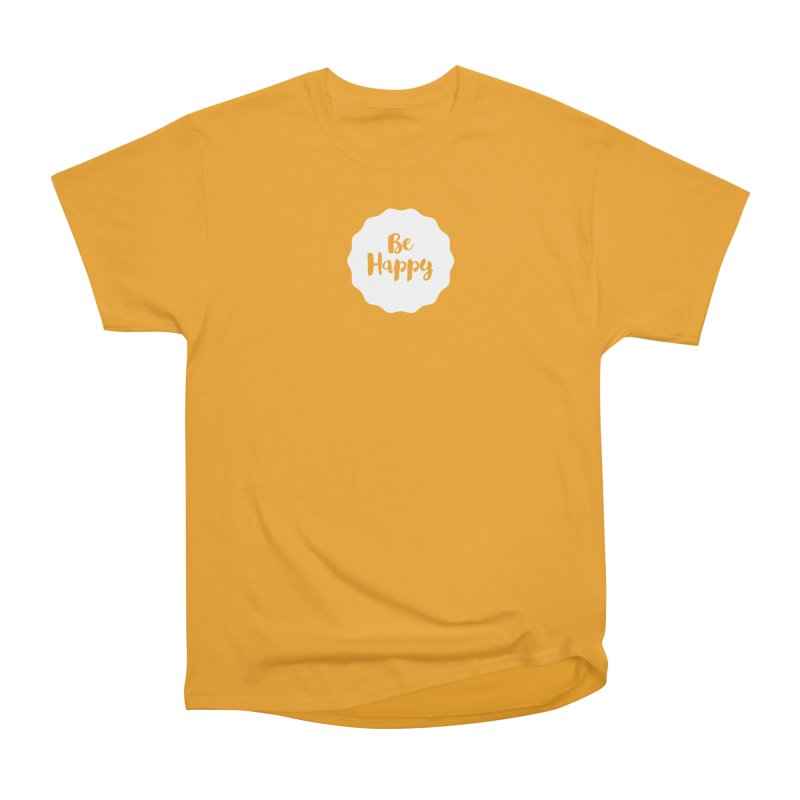 Be Happy (white) Men's Heavyweight T-Shirt by Shane Guymon