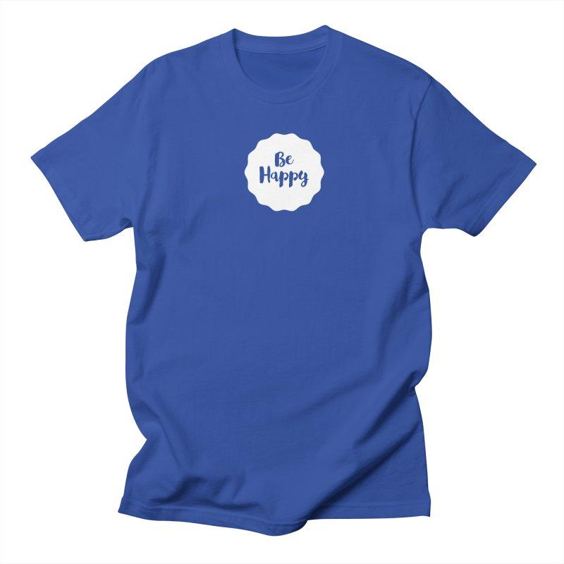 Be Happy (white) Women's Regular Unisex T-Shirt by Shane Guymon