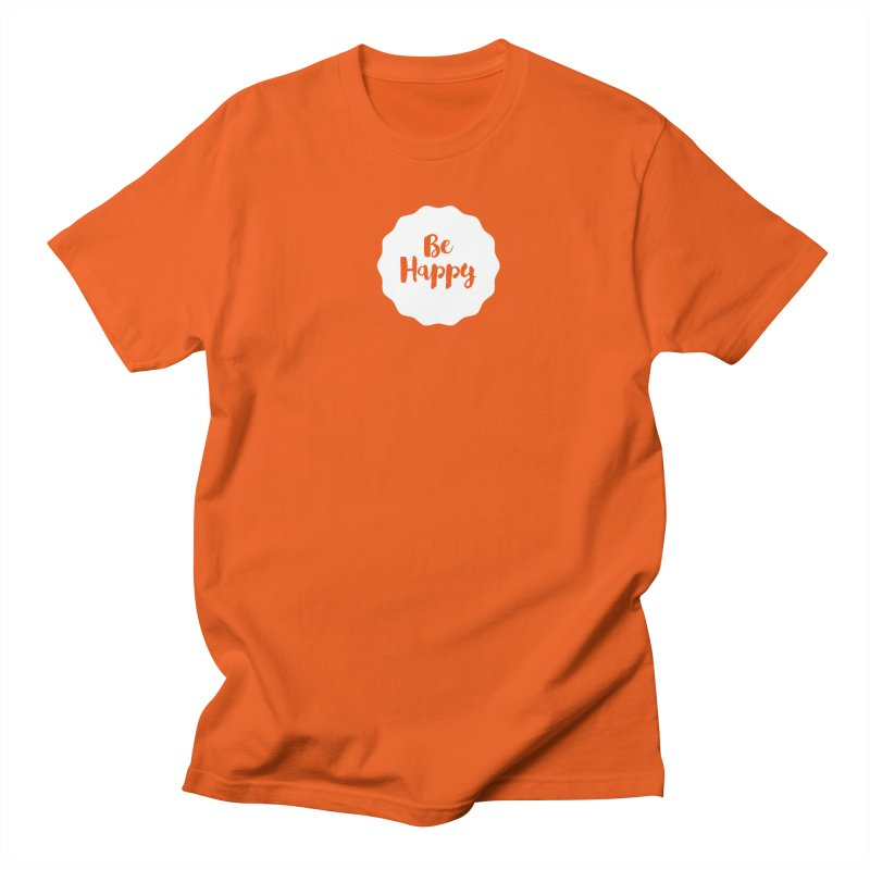 Be Happy (white) Women's Regular Unisex T-Shirt by Shane Guymon