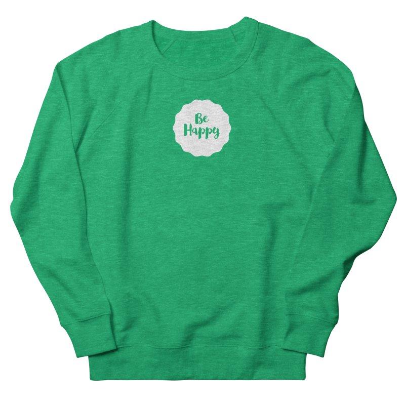 Be Happy (white) Men's French Terry Sweatshirt by Shane Guymon