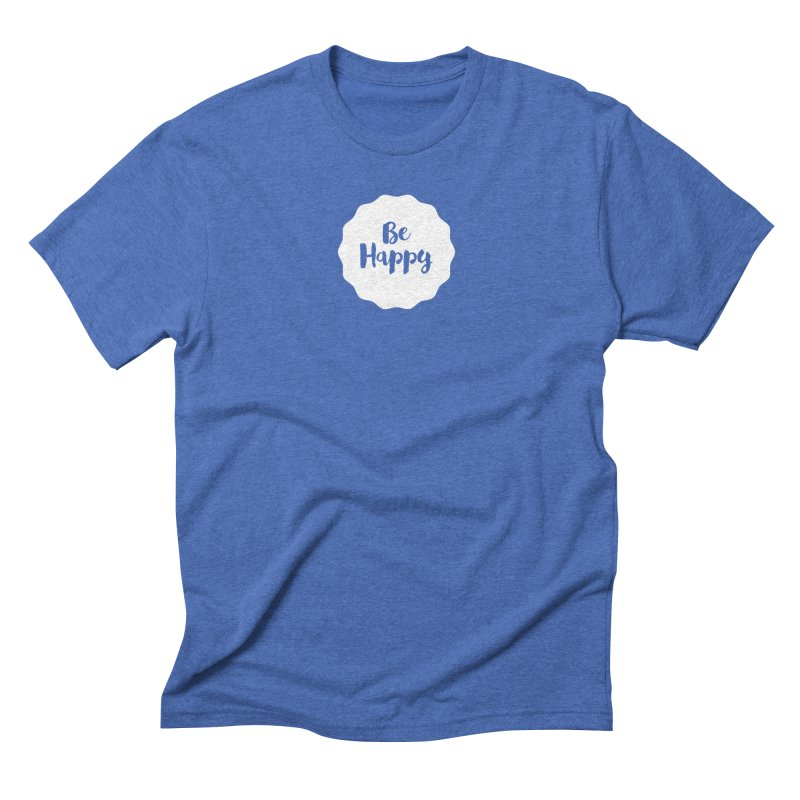 Be Happy (white) Men's Triblend T-Shirt by Shane Guymon