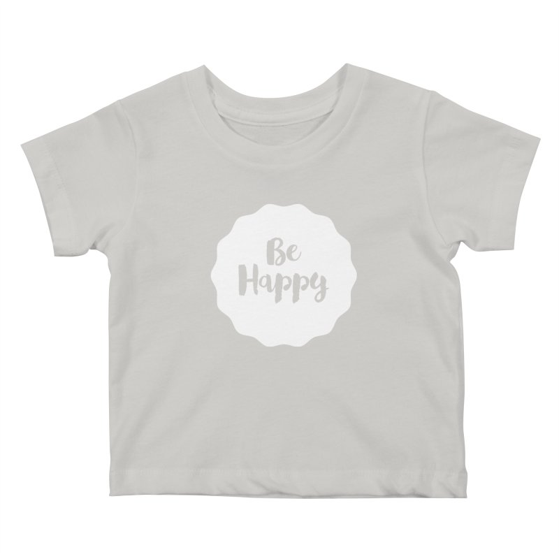 Be Happy (white) Kids Baby T-Shirt by Shane Guymon