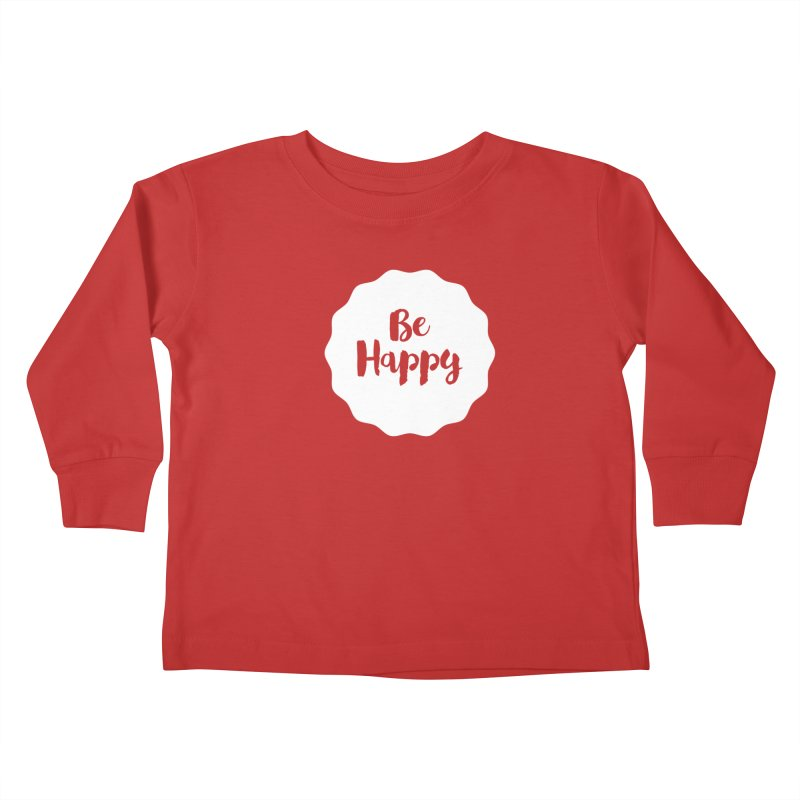 Be Happy (white) Kids Toddler Longsleeve T-Shirt by Shane Guymon