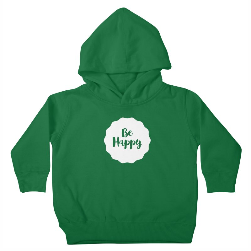 Be Happy (white) Kids Toddler Pullover Hoody by Shane Guymon