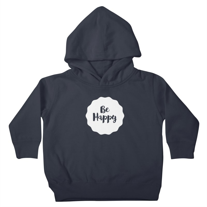 Be Happy (white) Kids Toddler Pullover Hoody by Shane Guymon