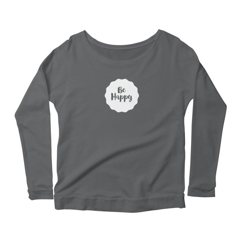 Be Happy (white) Women's Scoop Neck Longsleeve T-Shirt by Shane Guymon